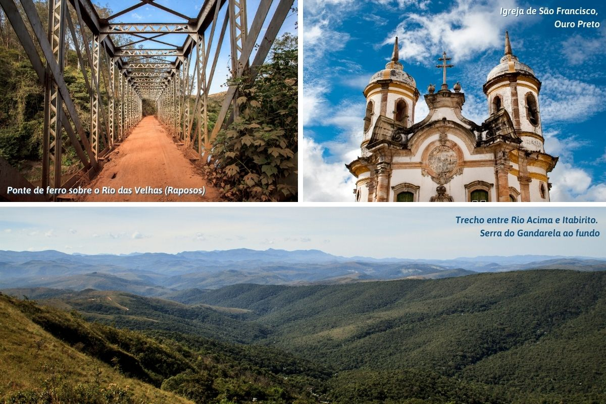 Ponte de ferro sobre o Rio das Velhas (Raposos); Igreja de São Francisco, Ouro Preto; e Trecho entre Rio Acima e Itabirito. Serra do Gandarela ao fundo