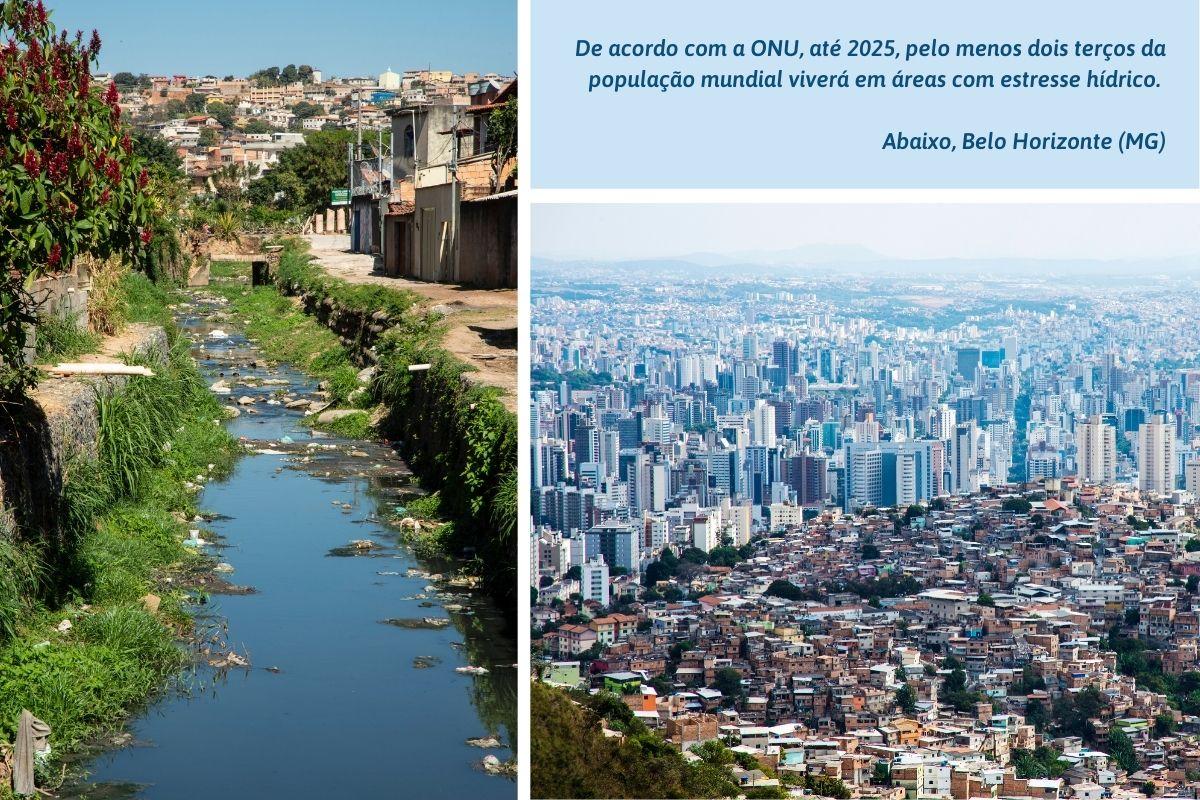 De acordo com a ONU, até 2025, pelo menos dois terços da população mundial viverá em áreas com estresse hídrico. Abaixo, Belo Horizonte (MG)